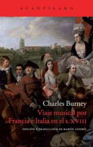 Charles Burney - Viaje musical por Francia Italia en el siglo XVIII