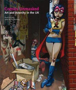 John Harris Dunning y Paul Gravett - Comics unmasked