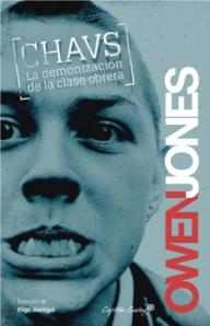 Owen Jones - Chavs, la demonización de la clase obrera en Inglaterra
