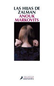 Anouk Markovits - Las Hijas de Zalman