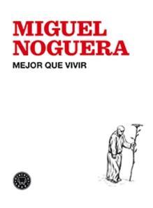 Miguel Noguera - Mejor que vivir