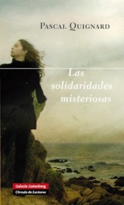 Pascal Quignard - Las Solidaridades misteriosas