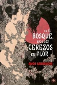 Ango Sakaguchi - En el bosque, bajo los cerezos en flor