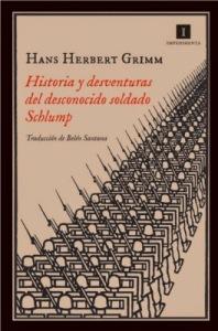 Hans Herbert Grimm - Historias y desventuras del desconocido soldado Schlump