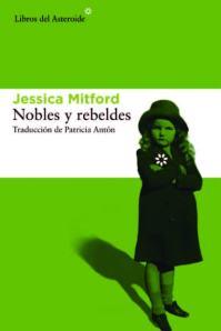 Jessica Mitford - Nobles y rebeldes