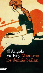 Ángela Vallvey - Mientras los demás bailan