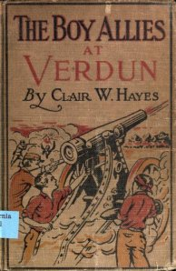 Clair W. Hayes - The Boy Allies at Verdun (1917)