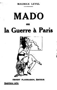 Maurice Level – Mado, ou La Guerre à Paris (1919)