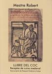 Llibres de Vila-real : Llibre del coc, receptes de cuina medieval / Mestre Robert ; transcripció de Pasqual Chabrera Calpe