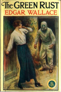 Edgar Wallace – The Green Rust (1919)