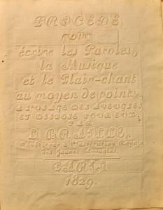 Louis Braille - Procédé pour écrire les paroles, la musique et le plain-chant au moyen de points, à l'usage des aveugles et disposés pour eux... (1829)