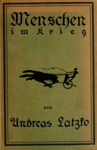 Andreas Latzko - Menschen im Krieg (1918)