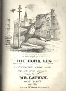 The cork leg, a celebrated comic song, sung with great applause, by Mr. Latham. At Niblo's Garden (1832)