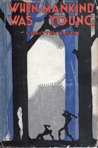 Frederick Britten Austin – When Mankind was young (1927)