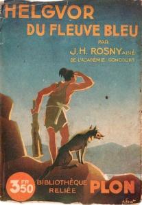 J.H. Rosny aîné – Helgvor du fleuve bleu (1935)