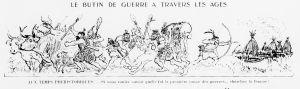 Albert Robida - Le Butin de guerre à travers les âges (1915) - Albert Robida (1848-1926) fue un ilustrador, caricaturista, grabador, periodista y novelista francés. Es famoso por sus obras futuristas