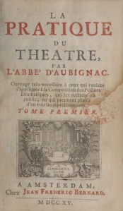 François Hédelin, abbé d'Aubignac – La Pratique du théâtre (1715)