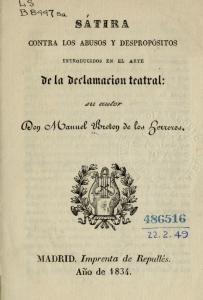 Manuel Bretón de los Herreros - Sátira contra los abusos y despropósitos introducidos en el arte de la declamación teatral (1834)
