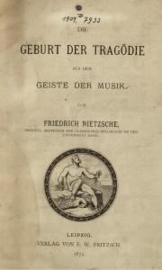 Friedrich Nietzsche - Die Geburt der Tragödie aus dem Geiste der Musik (1872)