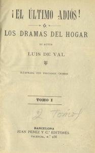 Luis de Val - ¡El Último Adios!, o Los Dramas del hogar (1902)