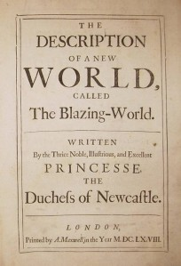 Margaret Cavendish - The Description of a New World, Called The Blazing-World (1668)